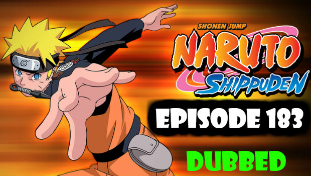 Naruto Shippuden Episode 183 English Dubbed