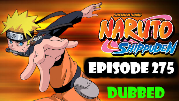 Naruto Shippuden Episode 275 English Dubbed