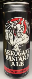 Arrogant Bastard Ale You're not worthy