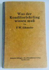 """Buchumschlag """"Was der Konditorlehrling wissen muss"""" von F. W. Eickmeier aus dem Konditoreibücherverlag Nordhausen"""