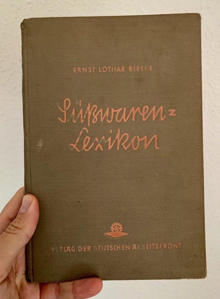 Süßwaren-Lexikon von Ernst Lothar Riecke Verlag der Deutschen Arbeitsfront