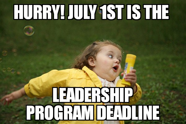 Hurry July 1st is the Leadership Program Deadline