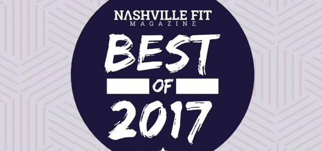 "c98436a8f134 Nashville Fit Magazine s first annual ""Best Of Nashville Health and  Fitness"" results are in! Thousands of you voted on your favorite people and  places in ..."
