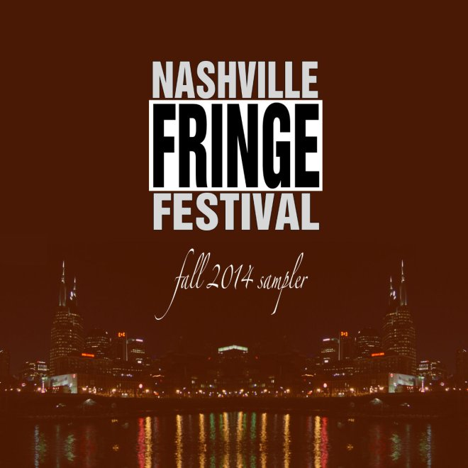 Fall 2014 Nashville Fringe Festival Sampler Cover
