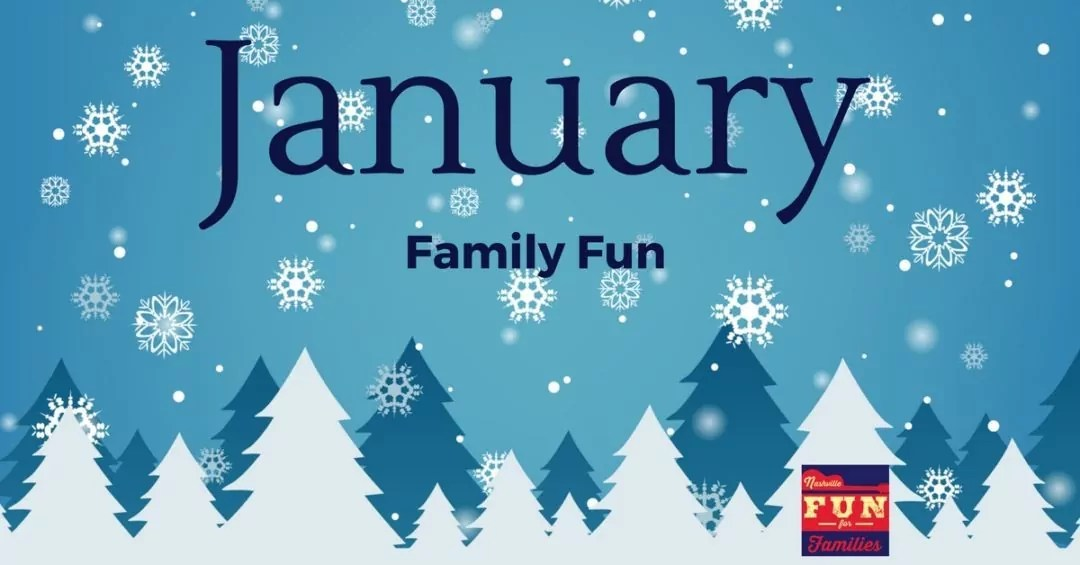 Nashville Fun for Families - January Family Fun