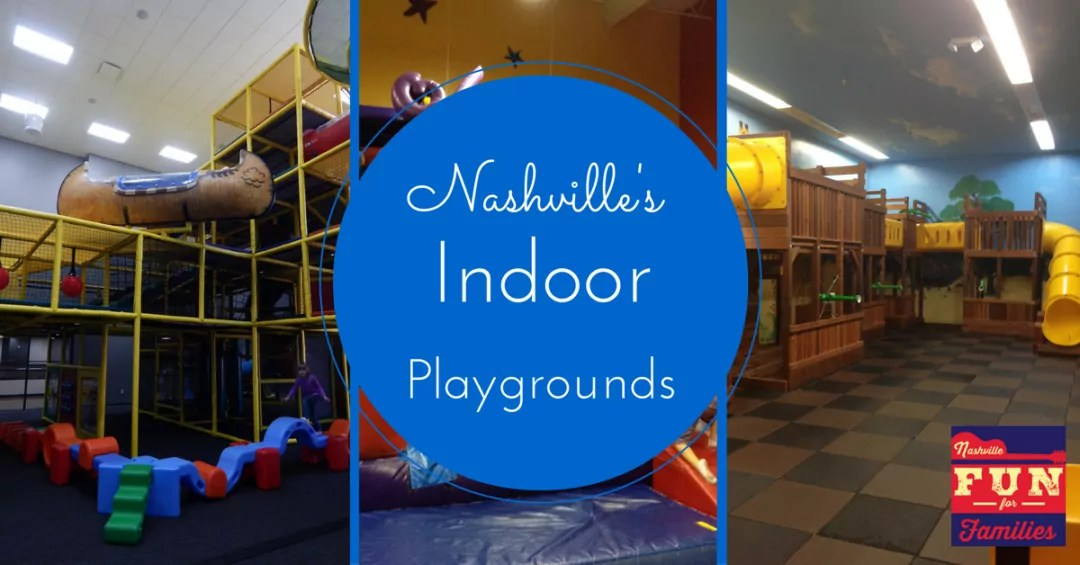 Nashville Fun for Families - Indoor Playgrounds