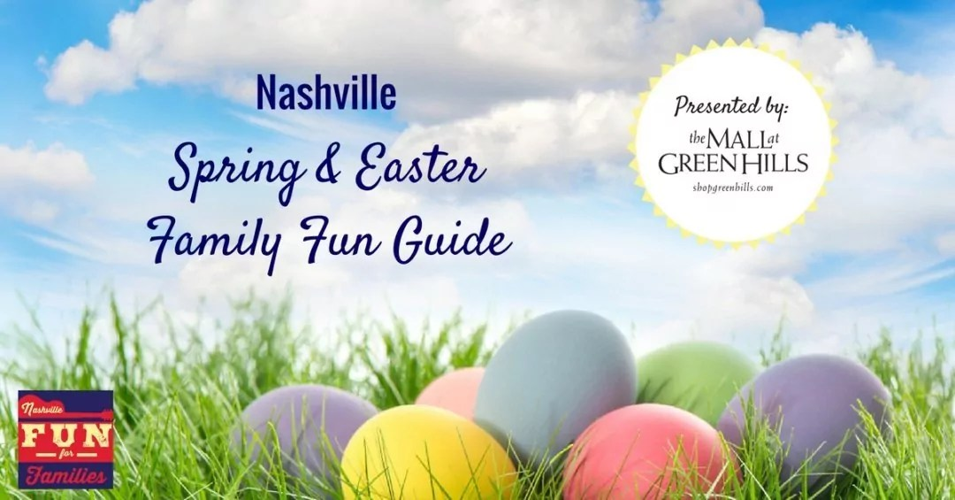 Nashville Fun for Families - Spring and Easter Guide