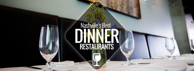 Best Dinner Restaurants in Nashville  Nashville Guru