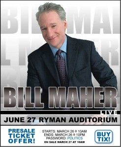 bill mahr @ ryman pre-sale