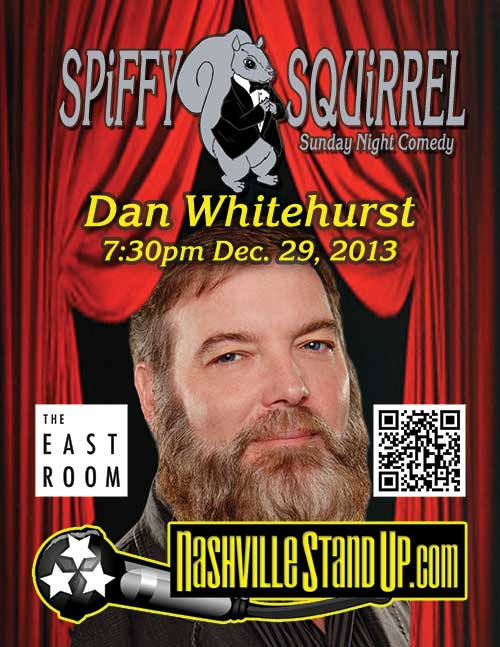 Dan Whitehurst @ SPiFFY SQUiRREL comedy show @ The East Room 12/8/2013