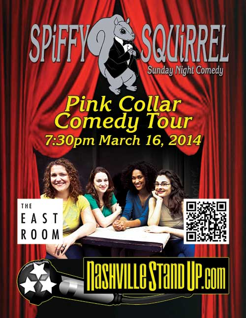 The Pink Collar Comedy Tour at the SPiFFY SQUiRREL comedy show  3/16/2014 7:30pm