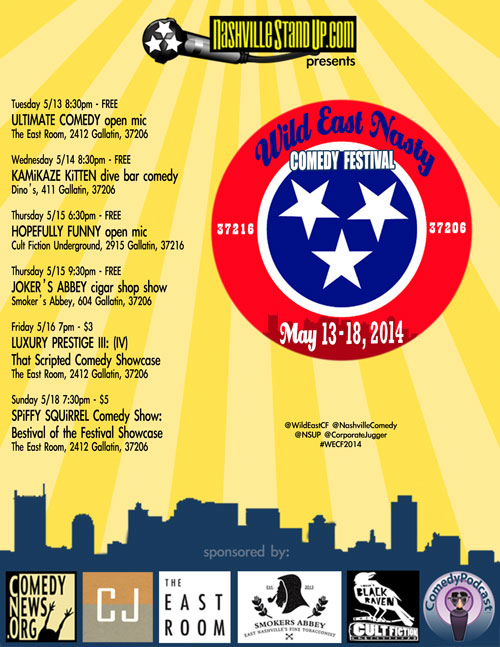 the Wild East Nasty Comedy Festival: May 13-18, 2014 - East Nashville, TN