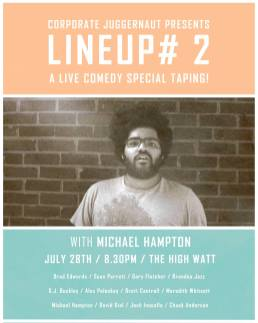 LINEUP #2 at The High Watt - July 28, 2014