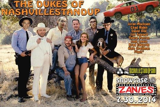 The Dukes of NashvilleStandUp: The NSup Showcase at Zanies 7.30.2014: Chad Riden with Jorge Machaen, Jim Seward, Kate Spellman, Josh Lewis, Tylere Perron, David Dial & Brad Edwards! $10
