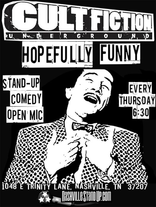 Hopefully Funny open mic, every Thursday at Cult Fiction Underground