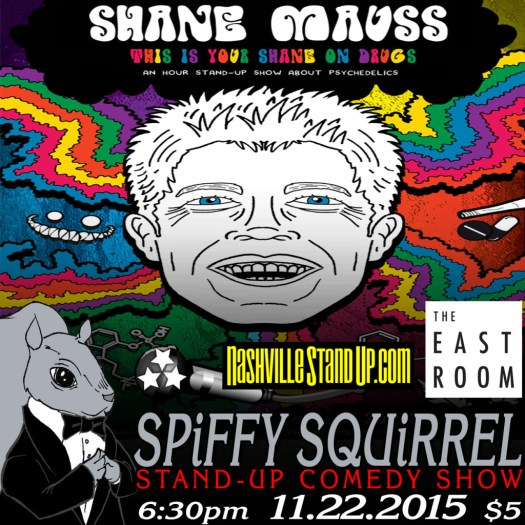 Shane Mauss: This Is Your Shane on Drugs at Spiffy Squirrel stand-up comedy show at The East Room 11/22/2015.