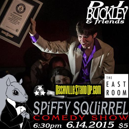 DJ Buckley and Friends at Spiffy Squirrel comedy show at The East Room 6/14/2015 at 6:30pm