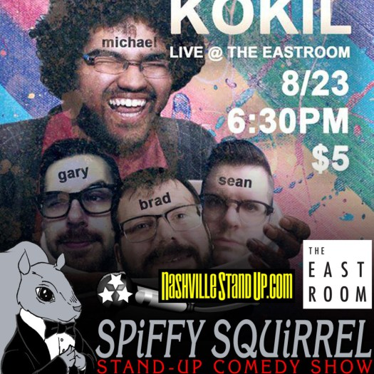 8/23/2015 KOKIL LIVE: Michael Hampton, Brad Edwards, Sean Parrott, Gary Fletcher + sketch video fun at Spiffy Squirrel stand-up comedy show at The East Room.