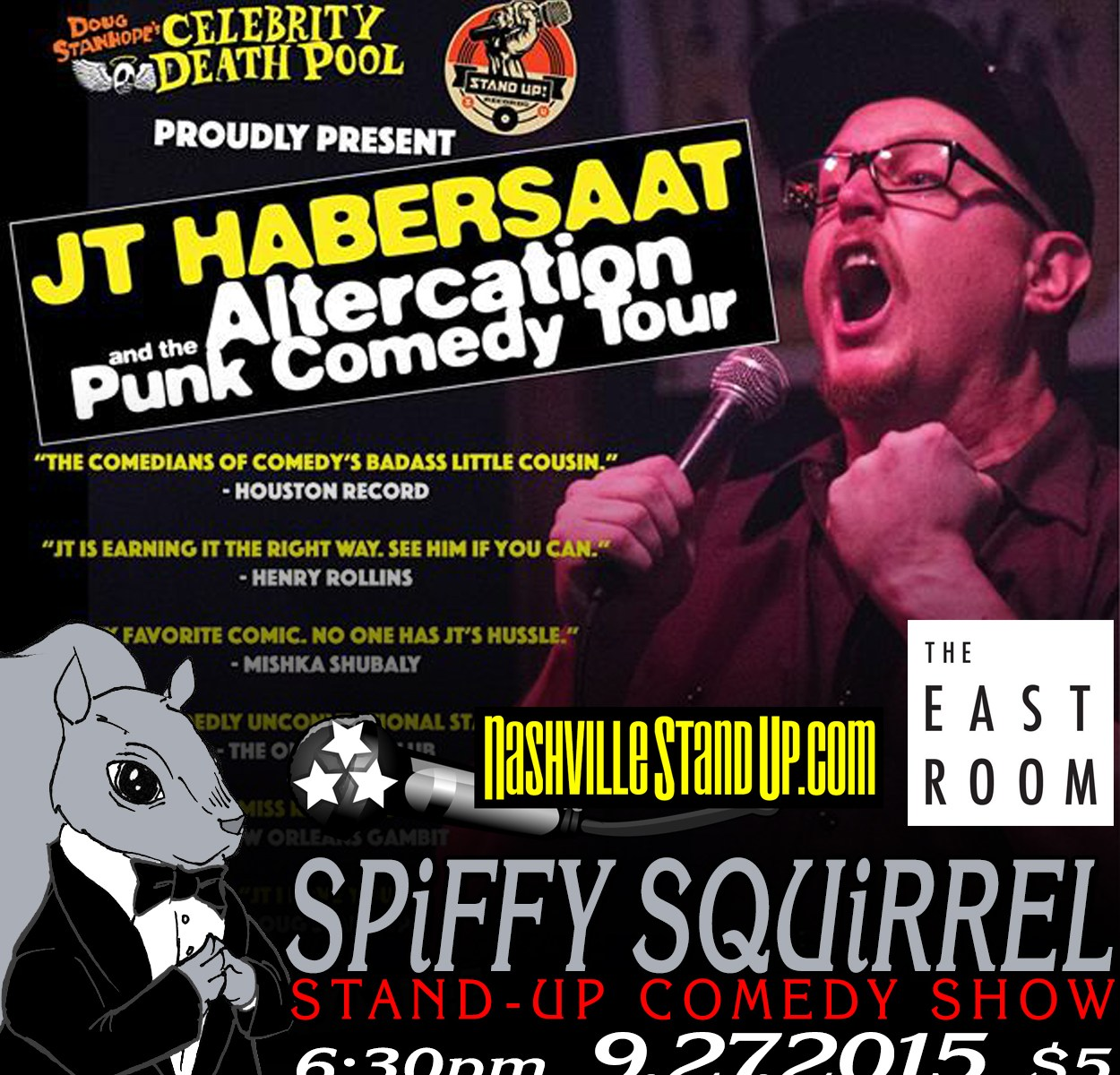 9/27/2015: JT Habersaat w/ Jay Whitecotton & Brian Zeolla at Spiffy Squirrel stand-up comedy show at The East Room.