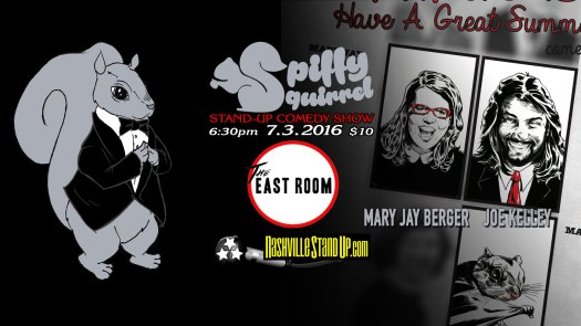 The H.A.G.S (Have A Great Summer) Tour with Joe Kelley & Mary Jay Berger at Spiffy Squirrel stand-up comedy show at The East Room 7/3/2016.