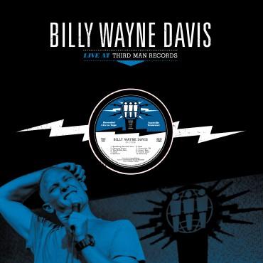Billy Wayne Davis Live at Third Man Records