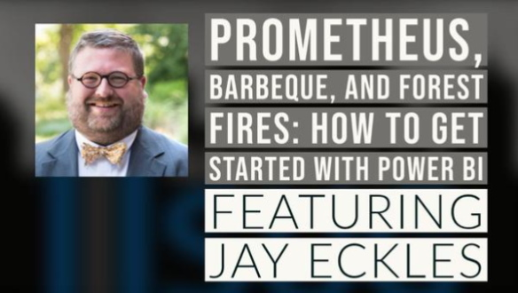 Prometheus, Barbeque, and Forest Fires: how to get started with Power BI