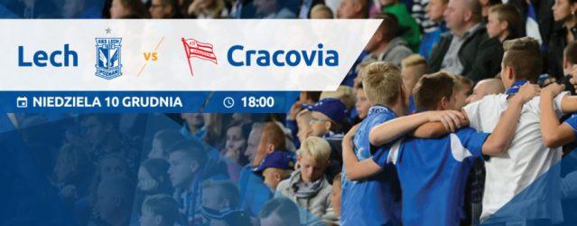 Lech - Cracovia: Kibicuj z Klasą na meczu przyjaźni [Konkurs]