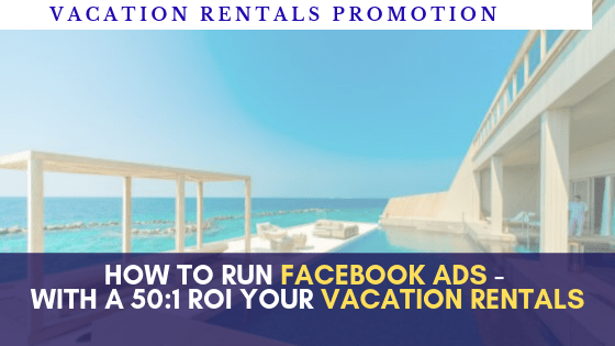 Facebook Ads For Airbnb Vacation Rentals Vacation Rental Owners