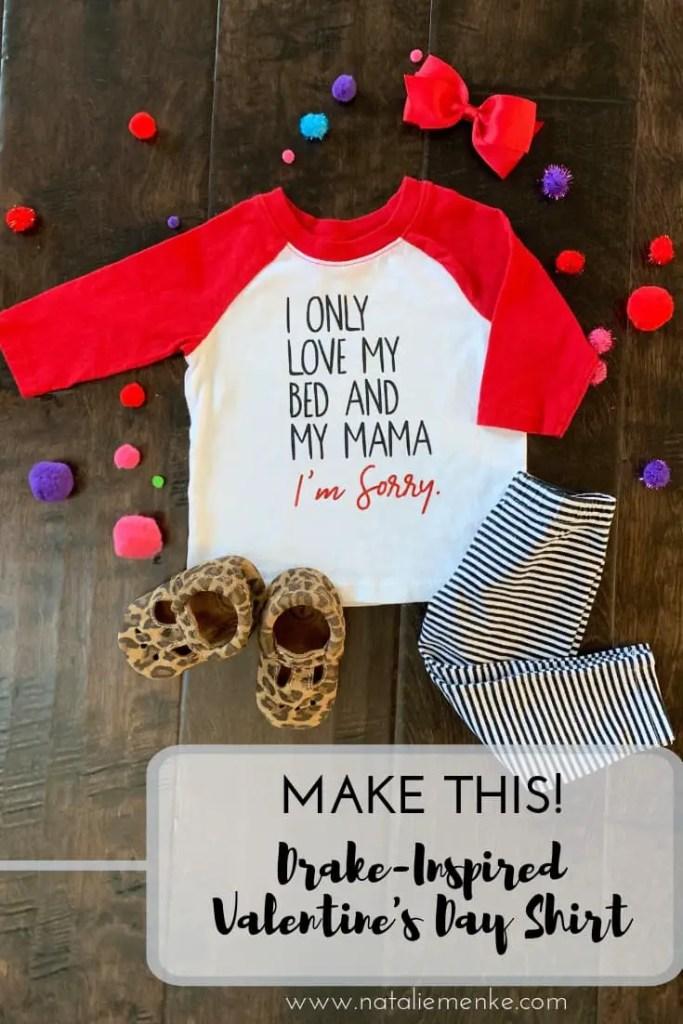 Make this Drake-inspired Valentine's Day shirt using the Cricut tutorial at NatalieMenke.com