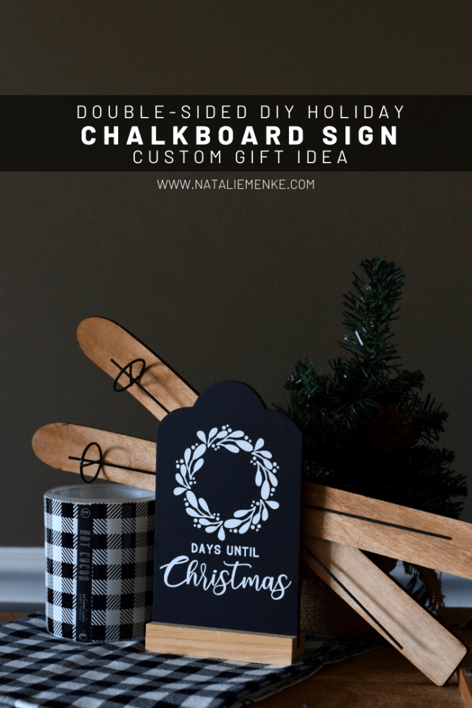 Make your own double-sided DIY Holiday chalkboard sign and give it as a gift all season long. Complete directions and Cricut tutorial found at www.nataliemenke.com
