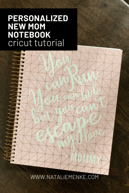 """Pink notebook with the text """"You can run you can hide, but you can't escape my love."""" - Mommy"""