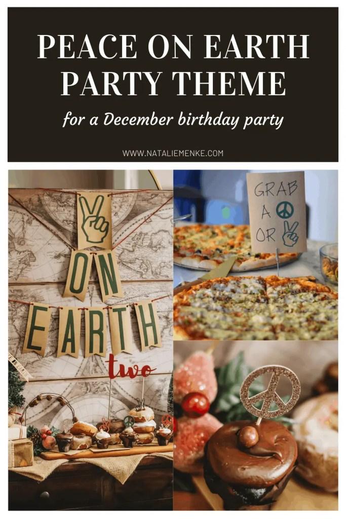 Peace on Earth birthday theme for a December birthday
