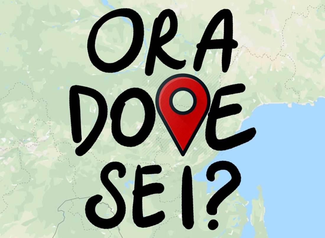 Ora dove sei?