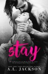 COVER REVEAL: Stay by A.L. Jackson