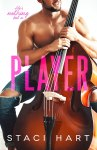 EXCLUSIVE EXCERPT & GIVEAWAY: Player by Staci Hart