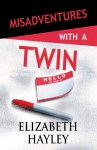 COVER REVEAL & EXCERPT: Misadventures with a Twin by Elizabeth Hayley