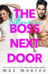 EXCLUSIVE EXCERPT: The Billionaire Boss Next Door by Max Monroe