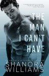 COVER REVEAL: The Man I Can't Have by Shanora Williams