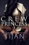 EXCLUSIVE EXCERPT: Crew Princess by Tijan