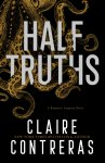 COVER REVEAL: Half Truths by Claire Contreras