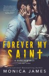 COVER REVEAL: Forever My Saint by Monica James