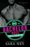 EXCLUSIVE EXCERPT: Bachelor Boss by Sara Ney