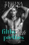 EXCLUSIVE EXCERPT: Filthy Little Pretties by Trilina Pucci