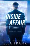 COVER REVEAL: Inside Affair by Ella Frank