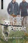 BOOK REVIEW: Better Than People by Roan Parrish