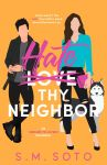 EXCLUSIVE EXCERPT: Hate Thy Neighbor by S.M. Soto