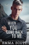 COVER REVEAL: When You Come Back To Me by Emma Scott