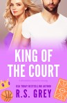 COVER REVEAL: King of the Court by R.S. Grey