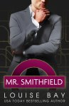 Mr. Smithfield: Read an excerpt from Louise Bay's sexy new British Billionaire romance
