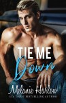 COVER REVEAL: Tie Me Down by Melanie Harlow